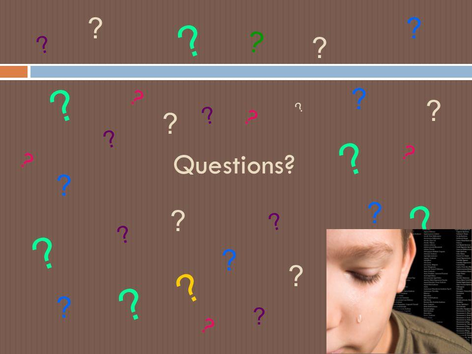 Questions? ? ? ? ? ? ? ? ? ? ? ? ? ? ? ? ? ? ? ? ? ? ? ? ? ? ? ? ? ? ? ? ? ? ? ?
