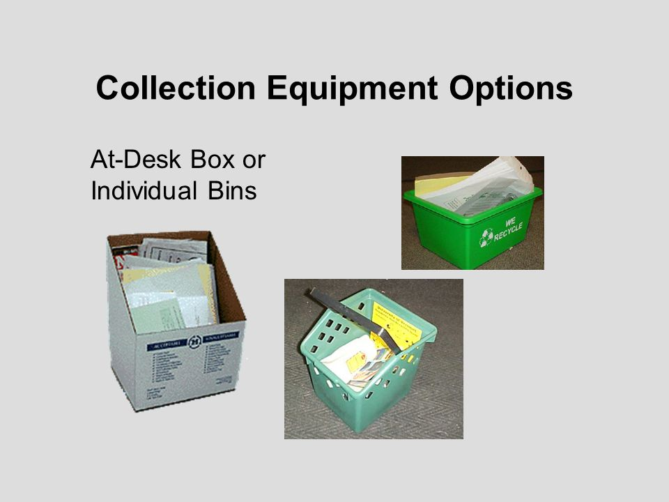 At-Desk Box or Individual Bins Collection Equipment Options