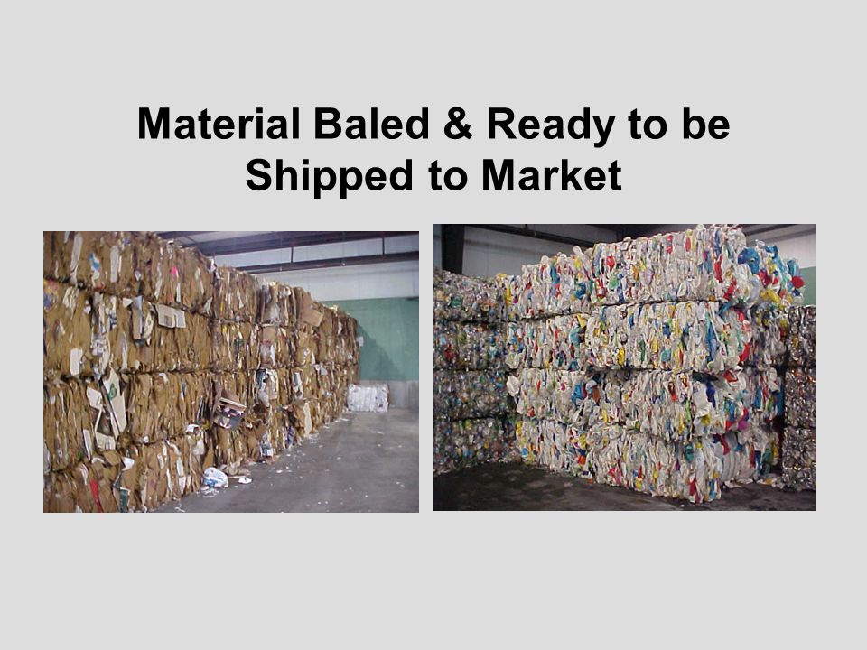 Material Baled & Ready to be Shipped to Market