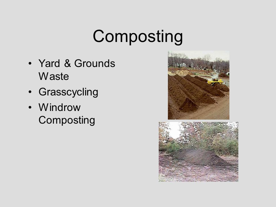 Composting Yard & Grounds Waste Grasscycling Windrow Composting
