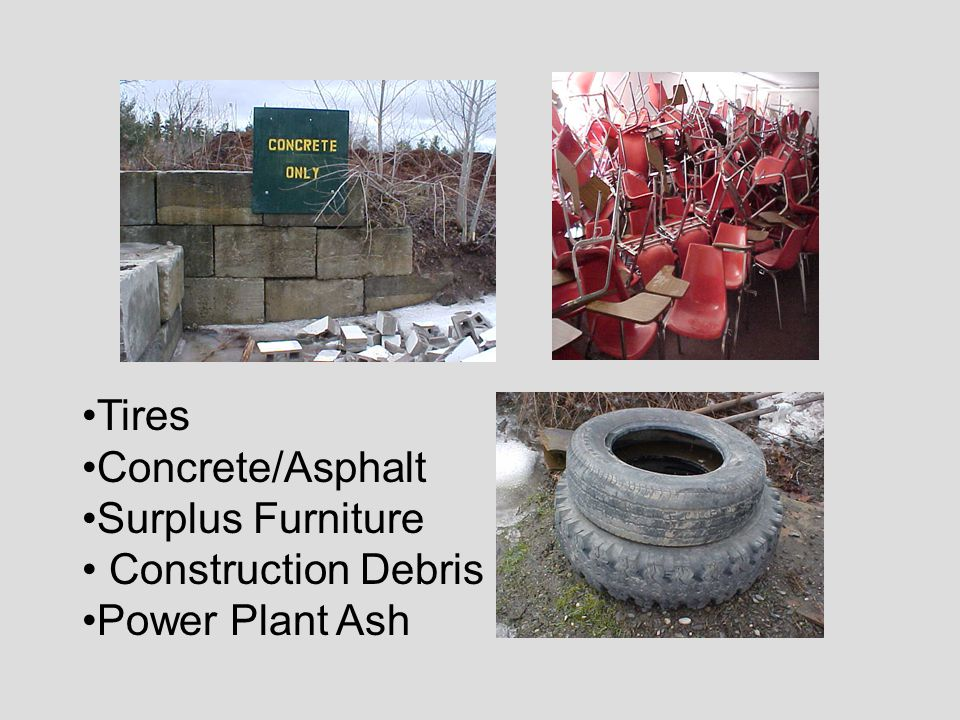 Tires Concrete/Asphalt Surplus Furniture Construction Debris Power Plant Ash