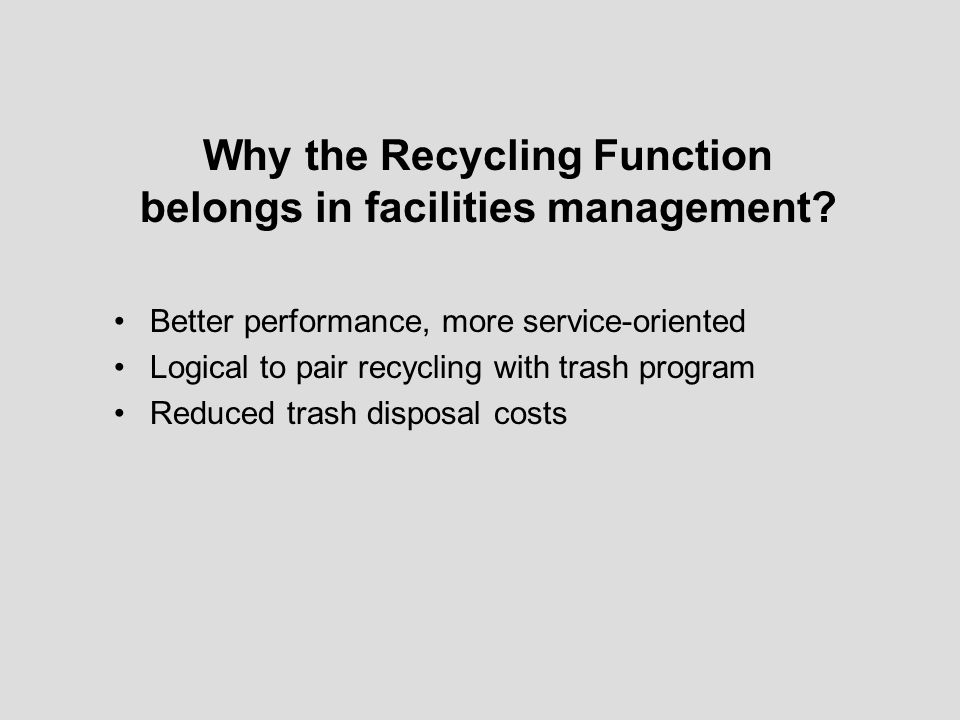 Why the Recycling Function belongs in facilities management.