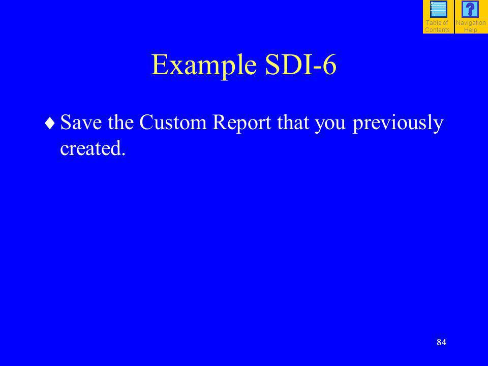 85 Press Save 2 1 Note: In addition to continuing the custom report, this screen allows you to: confirm your selections and: B.