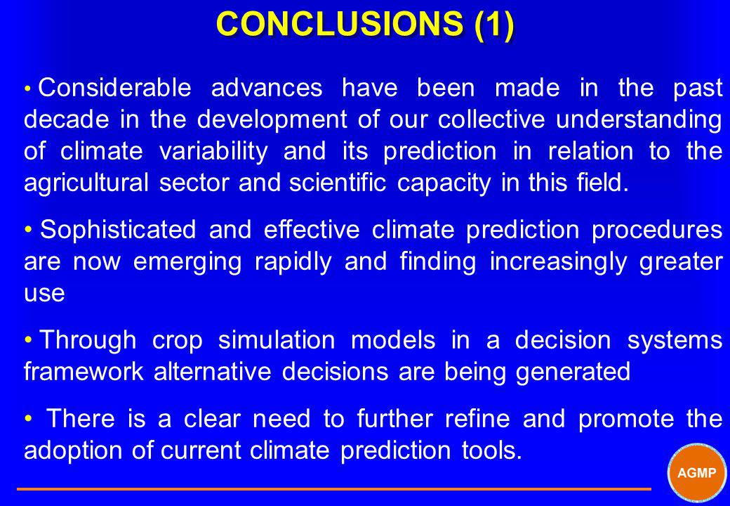 CONCLUSIONS (1) Considerable advances have been made in the past decade in the development of our collective understanding of climate variability and