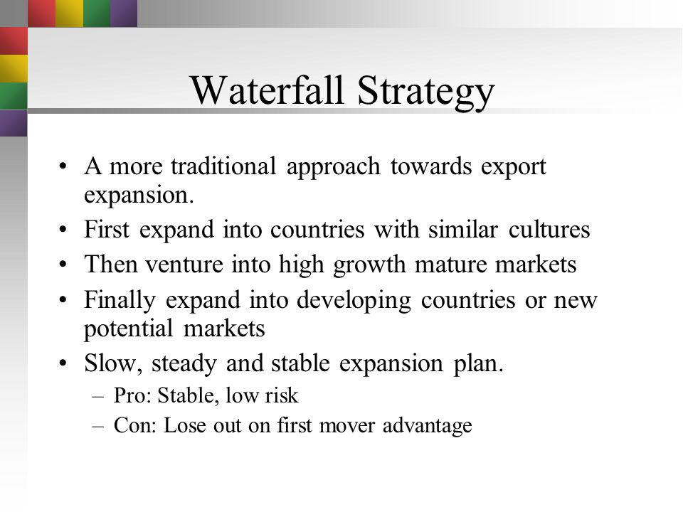 Export Expansion Strategy Internationalizing needs an orderly export expansion strategy. Typically companies tend to follow one of the two strategies
