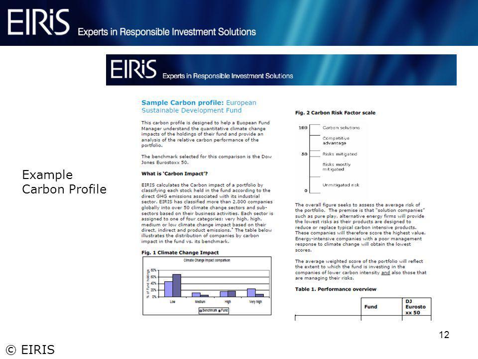© EIRIS 12 Example Carbon Profile