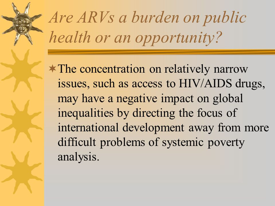 Are ARVs a burden on public health or an opportunity.