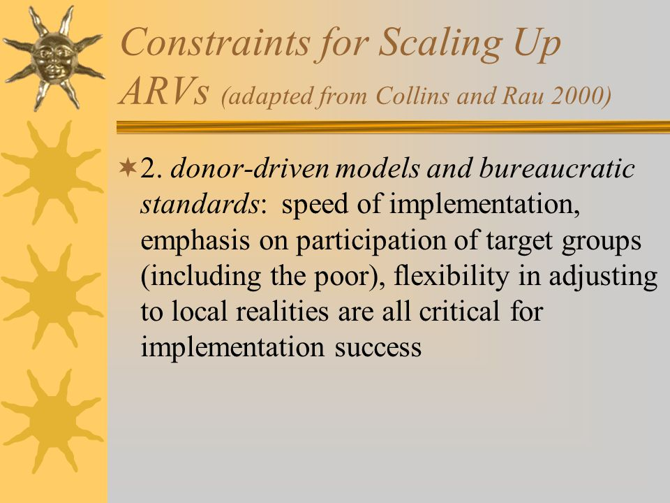 Constraints for Scaling Up ARVs (adapted from Collins and Rau 2000) 2.