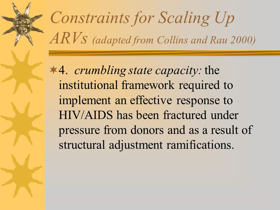 Constraints for Scaling Up ARVs (adapted from Collins and Rau 2000) 4.