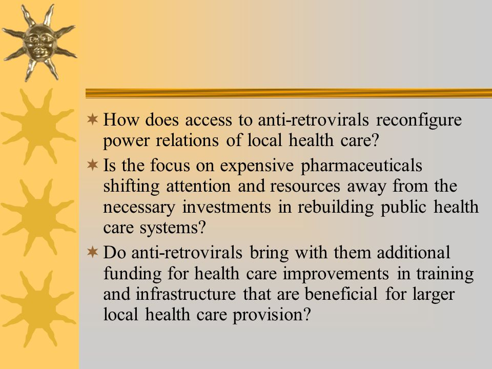 How does access to anti-retrovirals reconfigure power relations of local health care.