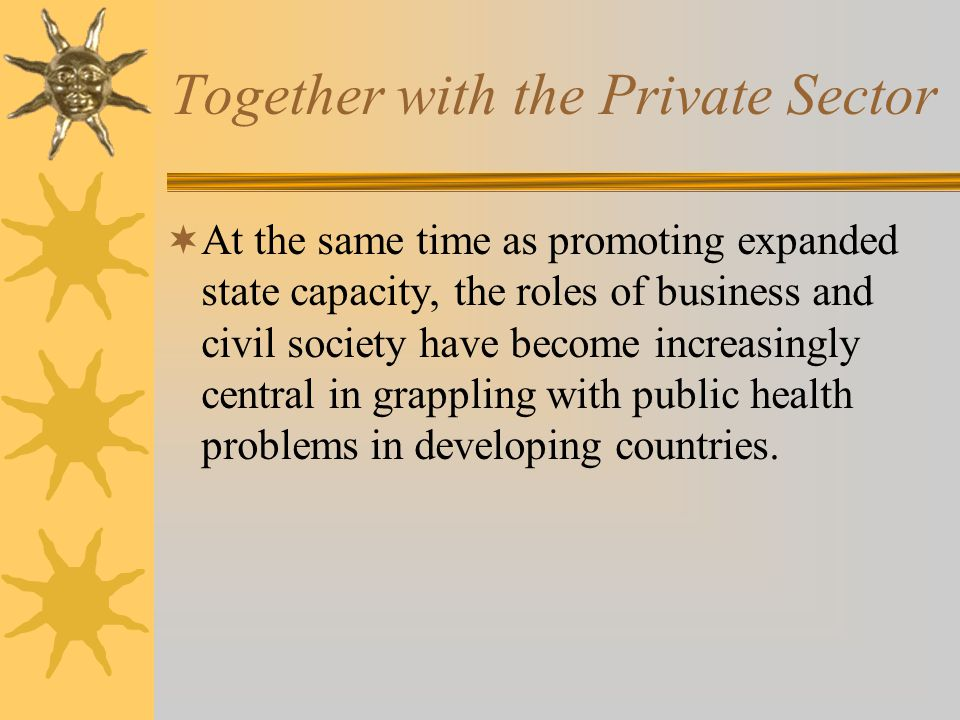 Why Private Sector is becoming more important in public health 1.