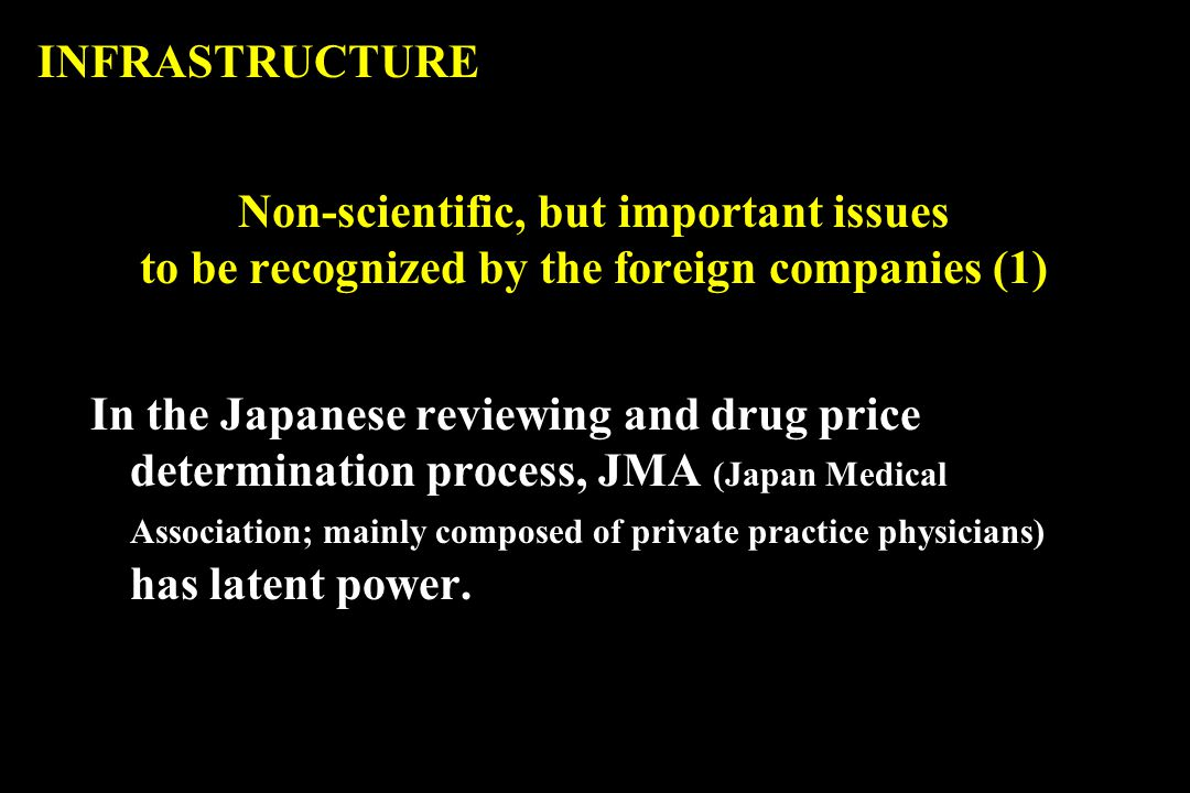 In the Japanese reviewing and drug price determination process, JMA (Japan Medical Association; mainly composed of private practice physicians) has latent power.