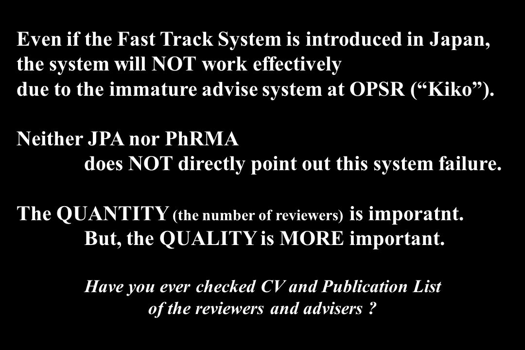 Even if the Fast Track System is introduced in Japan, the system will NOT work effectively due to the immature advise system at OPSR (Kiko).