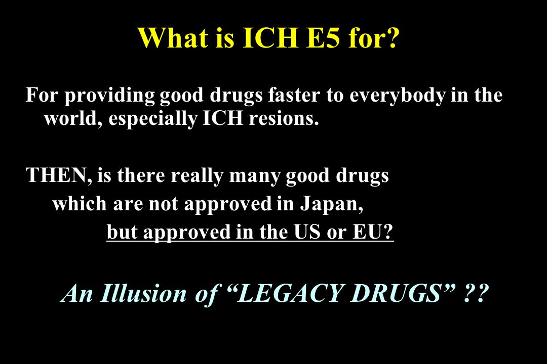 What is ICH E5 for.