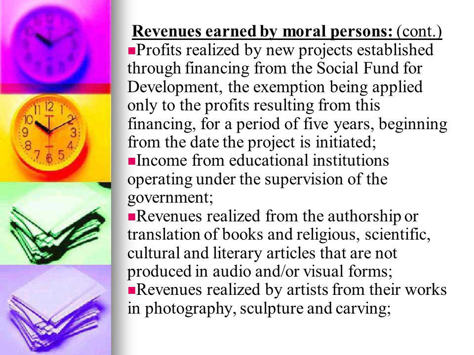 Revenues earned by moral persons: (cont.) Profits realized by new projects established through financing from the Social Fund for Development, the exe