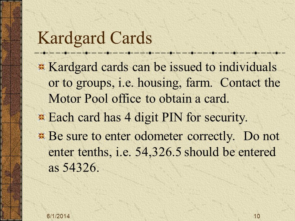 6/1/201410 Kardgard Cards Kardgard cards can be issued to individuals or to groups, i.e.