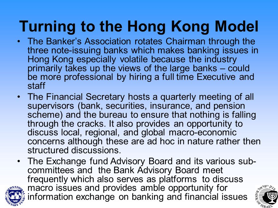 Turning to the Hong Kong Model The Bankers Association rotates Chairman through the three note-issuing banks which makes banking issues in Hong Kong e