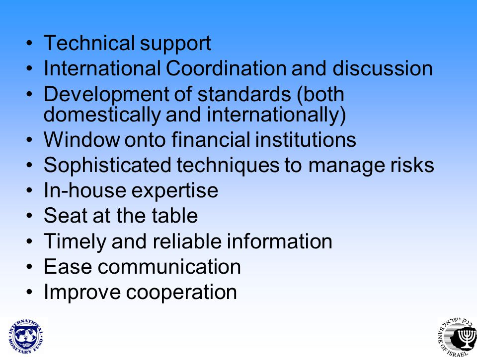 Technical support International Coordination and discussion Development of standards (both domestically and internationally) Window onto financial ins