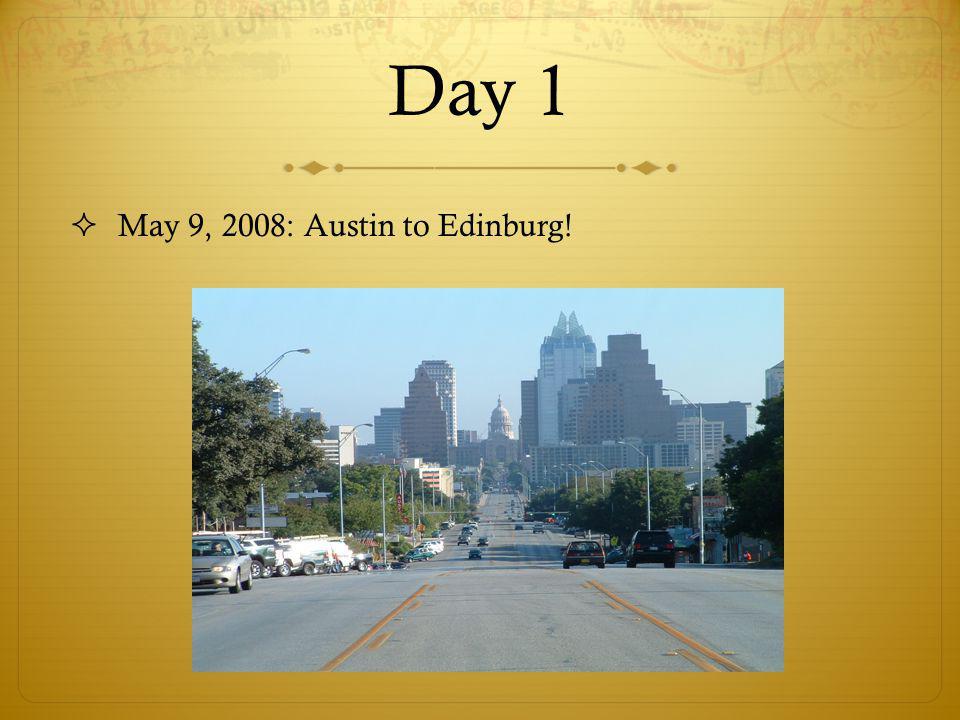 Day 1 May 9, 2008: Austin to Edinburg!