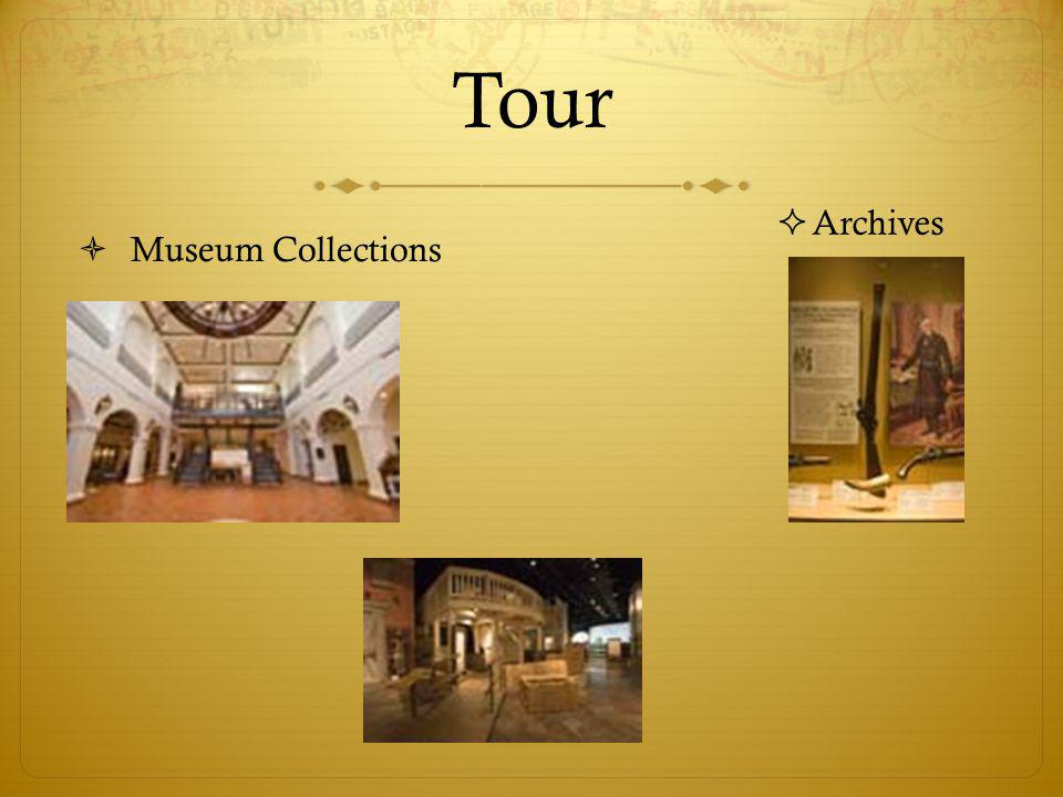 Tour Museum Collections Archives