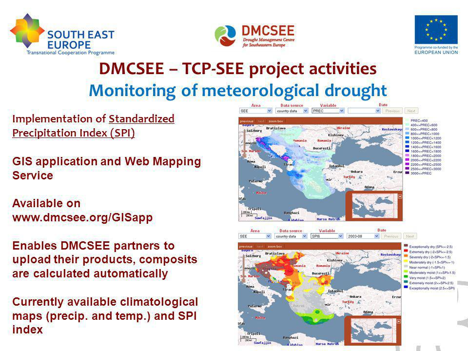 DMCSEE – TCP-SEE project activities Monitoring of meteorological drought Implementation of Standardized Precipitation Index (SPI) GIS application and