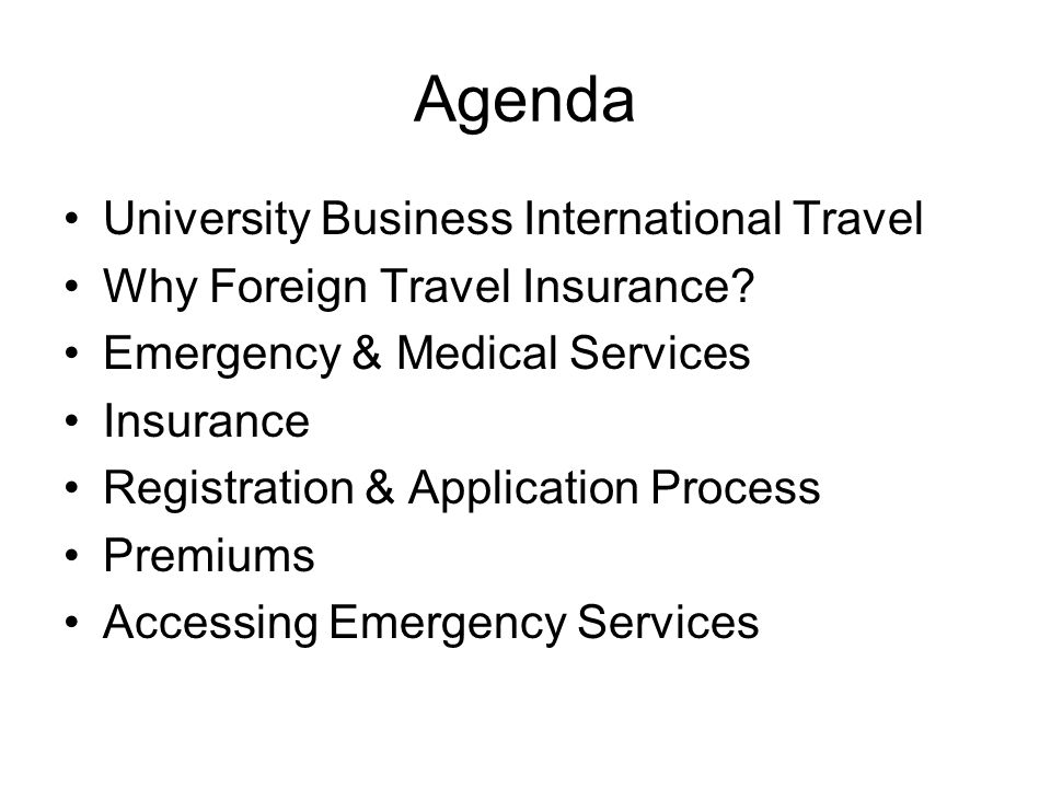 Agenda University Business International Travel Why Foreign Travel Insurance.
