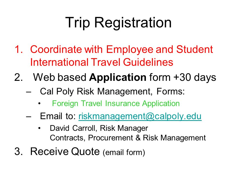 Trip Registration 1.Coordinate with Employee and Student International Travel Guidelines 2.