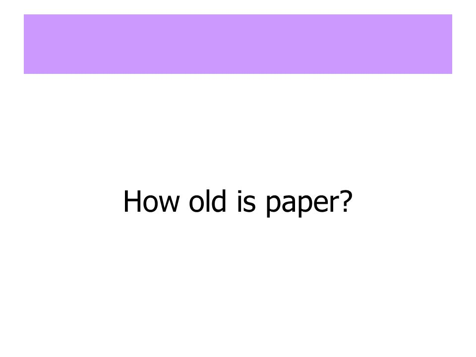 How old is paper?