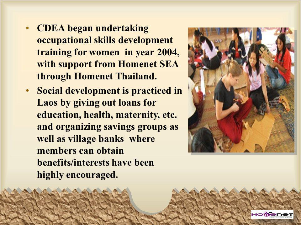 CDEA began undertaking occupational skills development training for women in year 2004, with support from Homenet SEA through Homenet Thailand.
