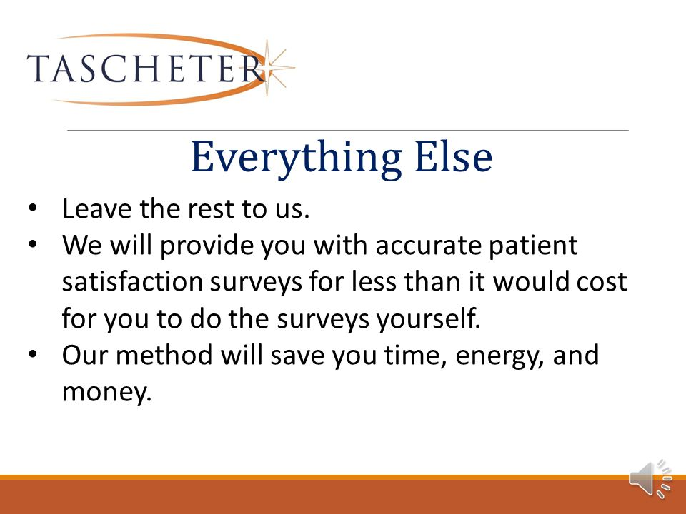 Surgical centers that want to be AAAHC must have patient satisfaction surveys. Starting in 2015, physician groups will need to have patient satisfacti