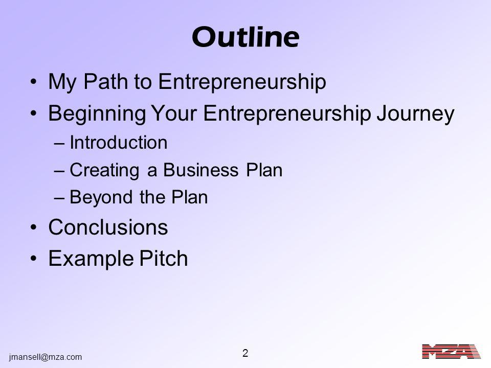 jmansell@mza.com 3 My Entrepreneurship Path (so far)