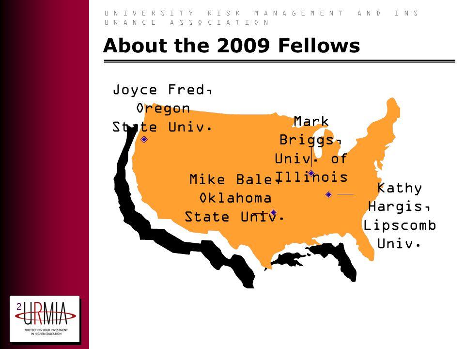 U N I V E R S I T Y R I S K M A N A G E M E N T A N D I N S U R A N C E A S S O C I A T I O N 2 About the 2009 Fellows Mark Briggs, Univ.