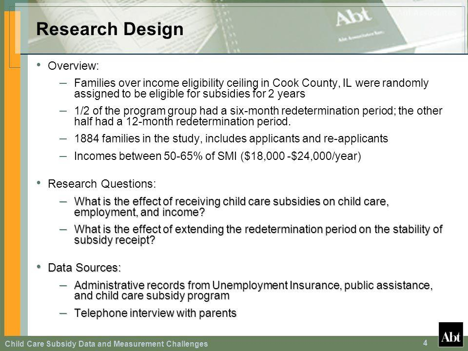 Child Care Subsidy Data and Measurement Challenges 4 Overview: – Families over income eligibility ceiling in Cook County, IL were randomly assigned to