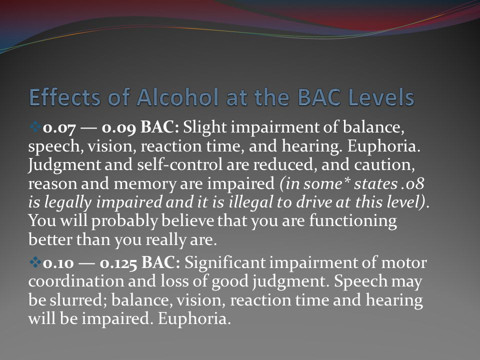 0.13 0.15 BAC: Gross motor impairment and lack of physical control.