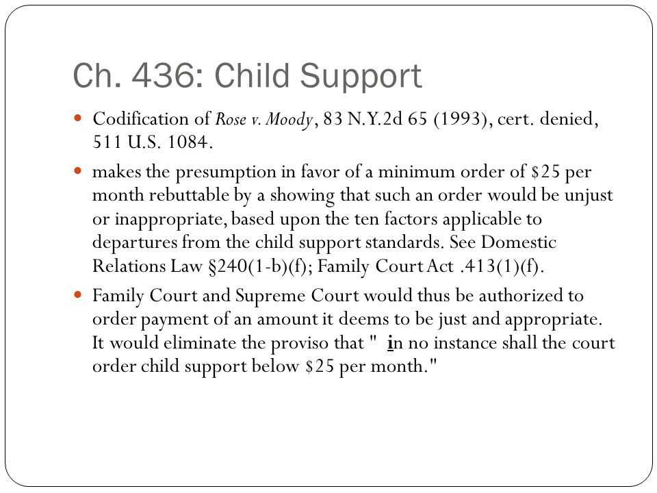 Ch. 436: Child Support Codification of Rose v. Moody, 83 N.Y.2d 65 (1993), cert.