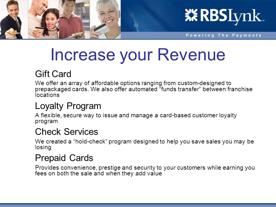 Increase your Revenue Gift Card We offer an array of affordable options ranging from custom-designed to prepackaged cards.