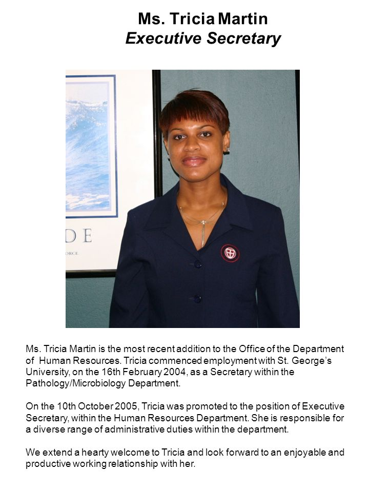 Ms. Tricia Martin Executive Secretary Ms.