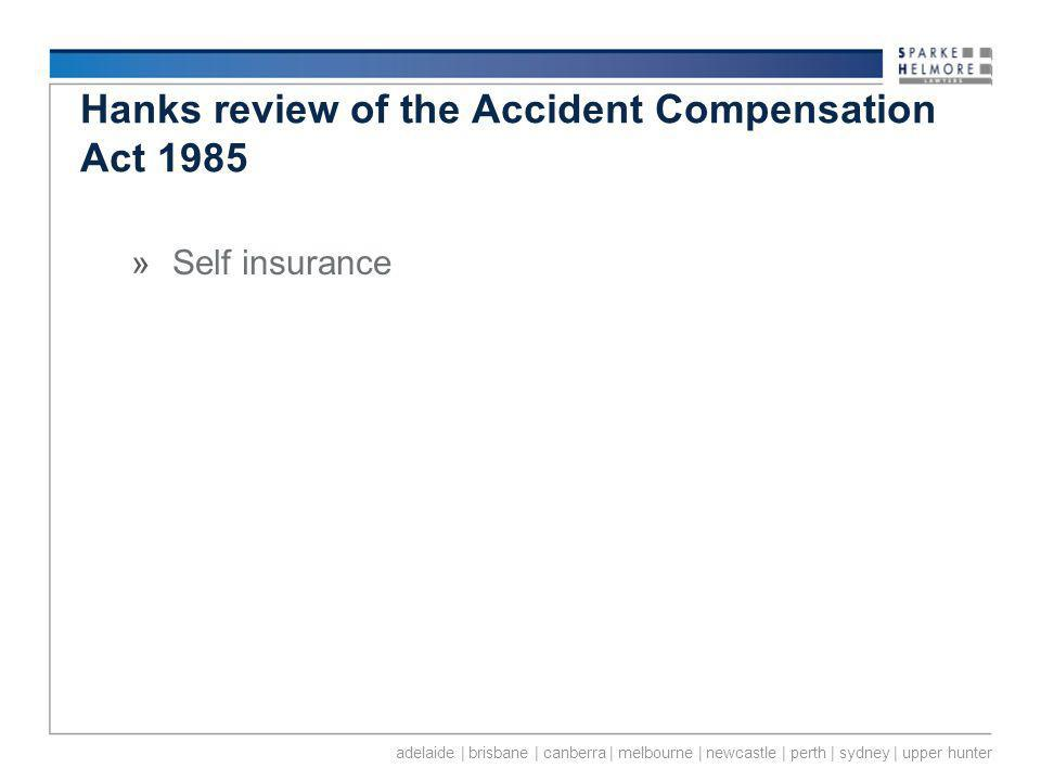 adelaide | brisbane | canberra | melbourne | newcastle | perth | sydney | upper hunter Hanks review of the Accident Compensation Act 1985 »Self insurance