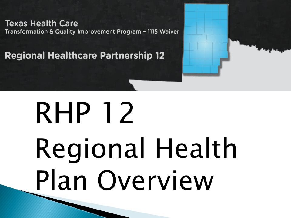 RHP 12 Regional Health Plan Overview