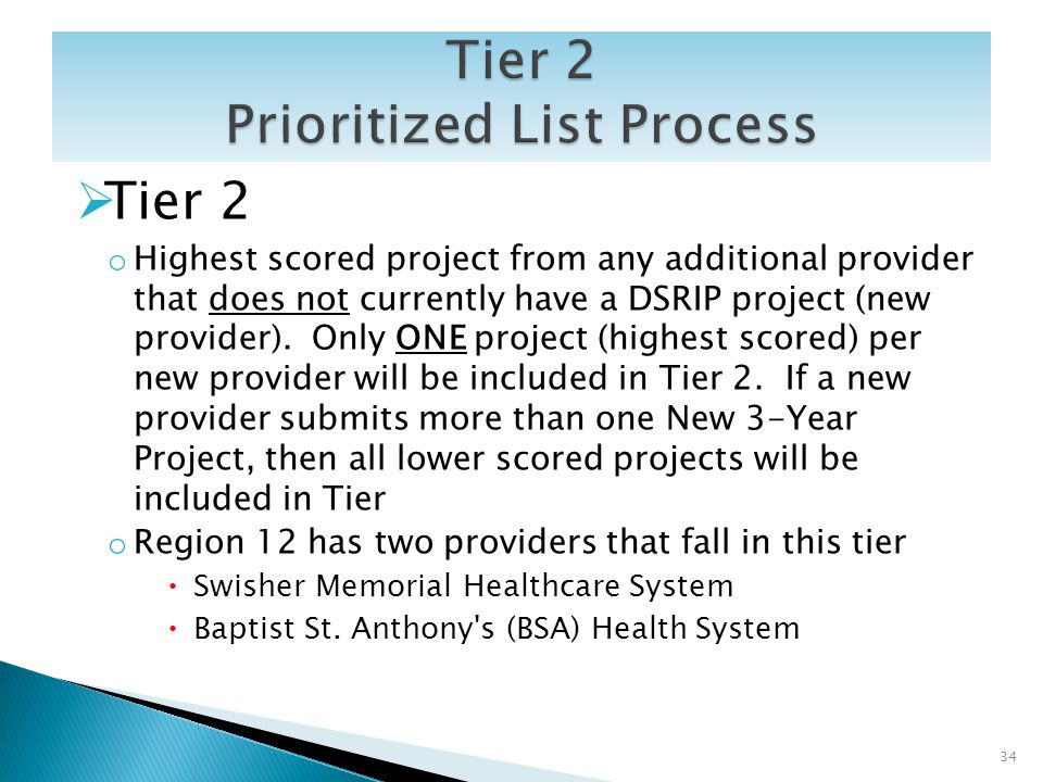 Tier 2 o Highest scored project from any additional provider that does not currently have a DSRIP project (new provider). Only ONE project (highest sc