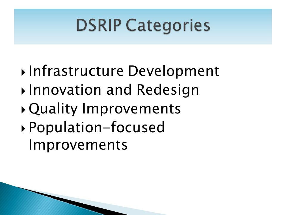 Infrastructure Development Innovation and Redesign Quality Improvements Population-focused Improvements 9