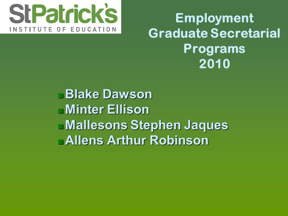 Employment Graduate Secretarial Programs 2010 n Blake Dawson n Minter Ellison n Mallesons Stephen Jaques n Allens Arthur Robinson