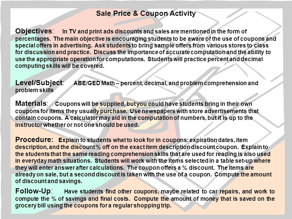 Sale Price & Coupon Activity Objectives: In TV and print ads discounts and sales are mentioned in the form of percentages.