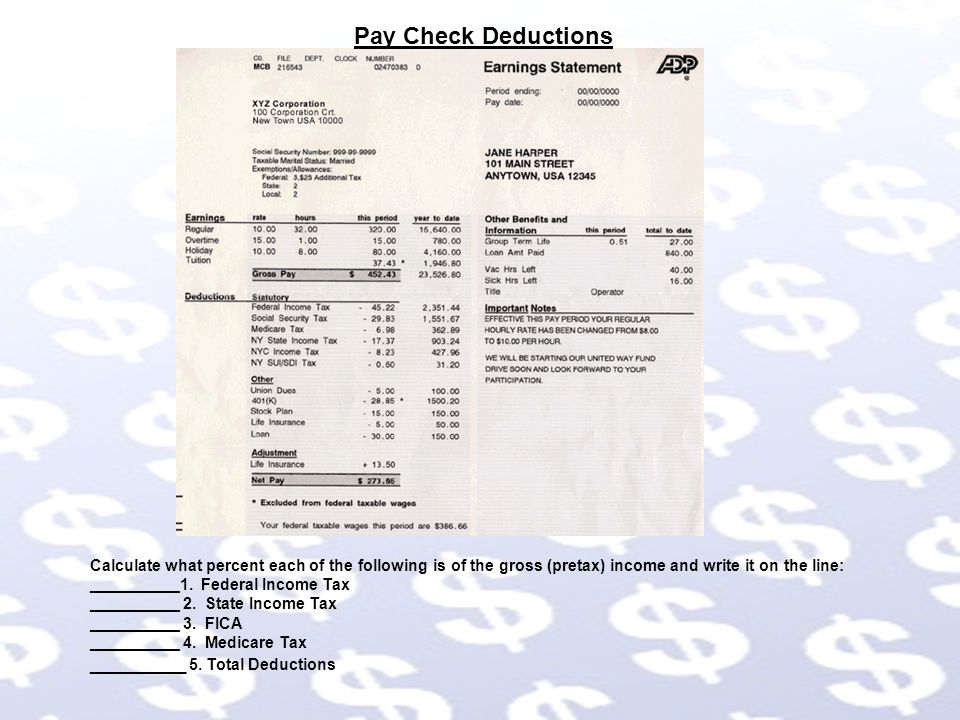 Pay Check Deductions Calculate what percent each of the following is of the gross (pretax) income and write it on the line: __________1.
