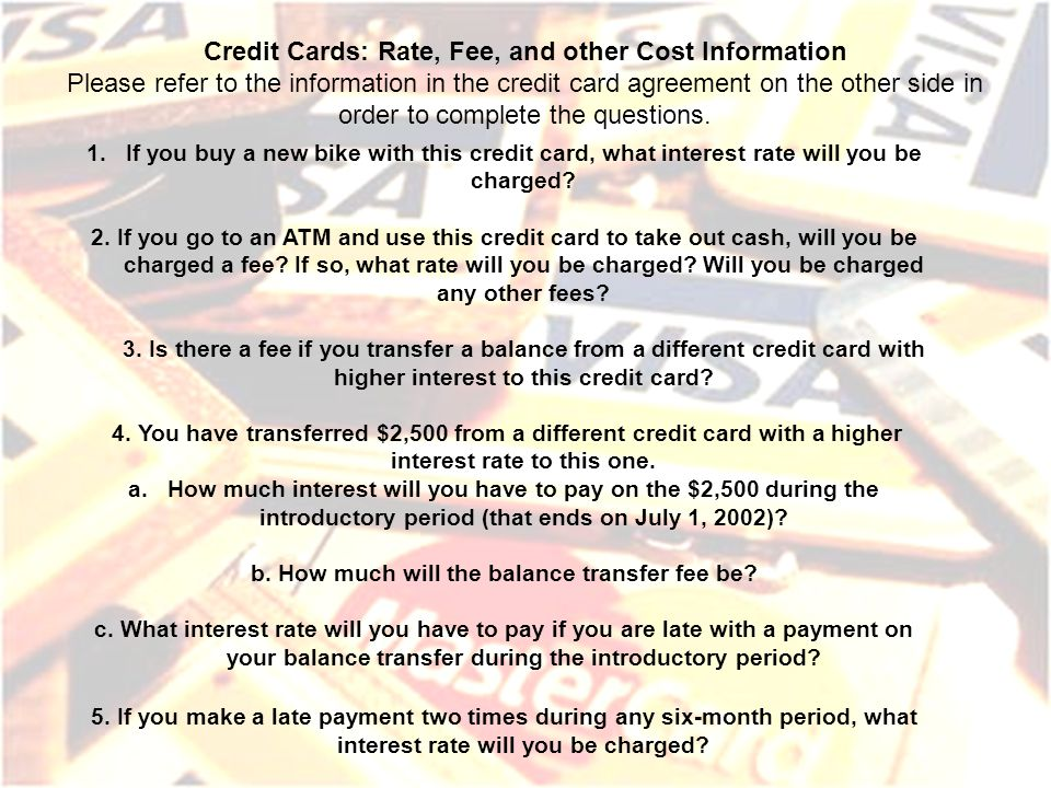 Credit Cards: Rate, Fee, and other Cost Information Please refer to the information in the credit card agreement on the other side in order to complet