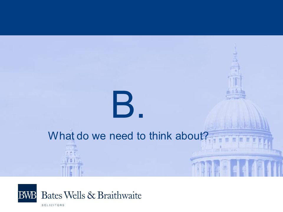 B. What do we need to think about?