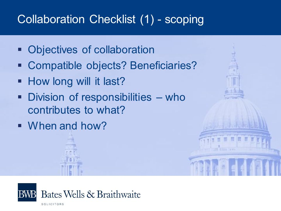 Collaboration Checklist (1) - scoping Objectives of collaboration Compatible objects.
