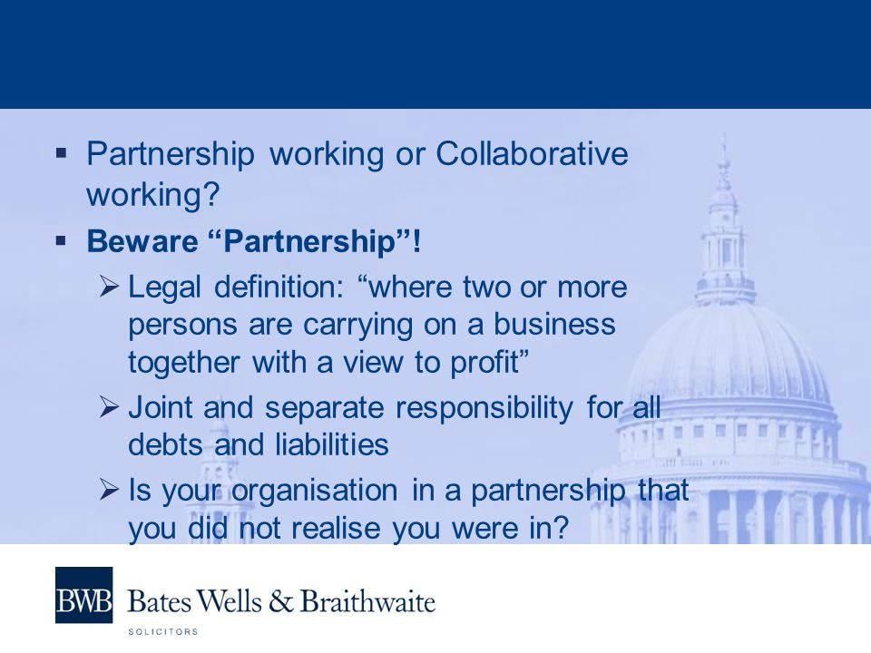 Partnership working or Collaborative working.Beware Partnership.