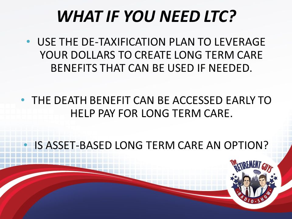WHAT IF YOU NEED LTC.