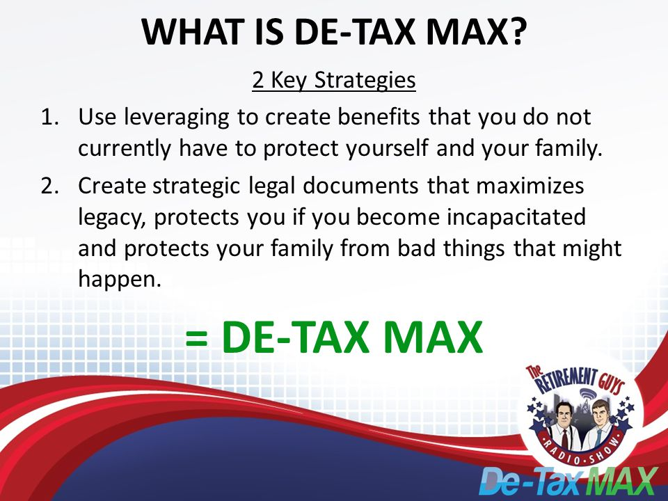 WHAT IS DE-TAX MAX.